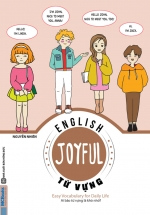 JOYFUL ENGLISH – Easy Vocabulary For Daily Life (Ai Bảo Từ Vựng Là Khó Nhớ)