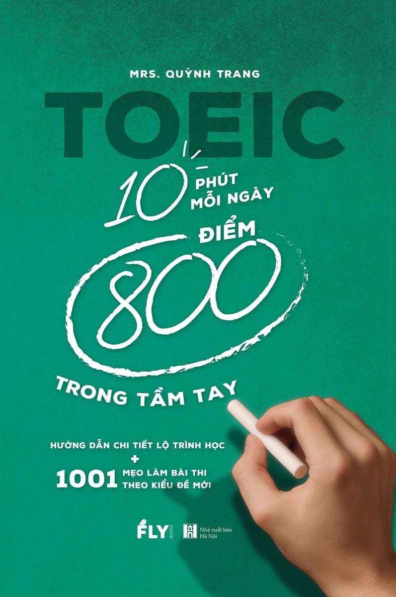 Toeic 10 Phút Mỗi Ngày 800 Điểm Trong Tầm Tay