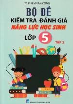 Bộ Đề Kiểm Tra Đánh Giá Năng Lực Học Sinh Lớp 5 Tập 2