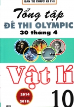 Tổng Tập Đề Thi Olympic 30 Tháng 4 Vật Lí 10 (2014 - 2018)
