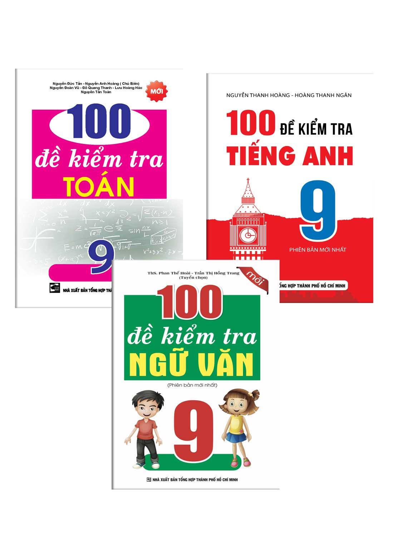Combo 100 Đề Kiểm Tra Toán - Văn - Anh Lớp 9