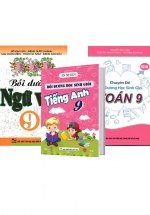 Combo Bồi Dưỡng Học Sinh Giỏi Toán - Văn - Anh Lớp 9