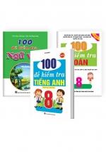 Combo 100 Đề Kiểm Tra Toán - Văn - Anh 8