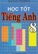 Học Tốt Tiếng Anh 8 (Hồng Ân)