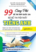 Công Phá 99 Đề Thi THPT Quốc Gia Bộ Đề Thi Mới Nhất Tiếng Anh Quyển 1