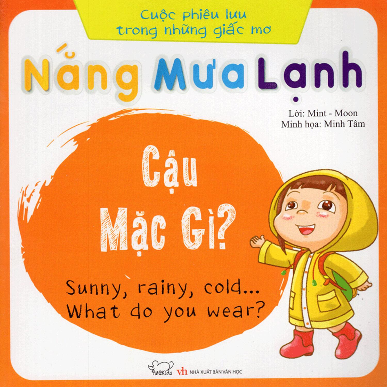 Cuộc Phiêu Lưu Của Những Giấc Mơ - Nắng, Mưa, Lạnh... Cậu Mặc Gì? (Song Ngữ Việt - Anh)