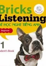 Bricks Listening Beginner 1 - Bé Học Nghe Tiếng Anh - Student Book