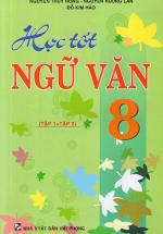 Học Tốt Ngữ Văn 8 (Tập 1 + Tập 2)