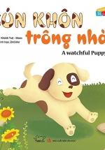 Vui Khỏe Cùng 12 Con Giáp - Cún Khôn Trông Nhà - A Watchful Puppy (Song Ngữ Anh - Việt)