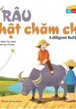 Vui Khỏe Cùng 12 Con Giáp - Trâu Thật Chăm Chỉ - A Diligent Buffalo (Song Ngữ Anh - Việt)