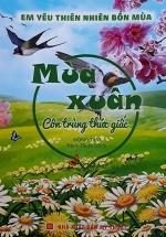 Em Yêu Thiên Nhiên Bốn Mùa - Mùa Xuân - Côn Trùng Thức Giấc