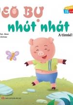 Vui Khỏe Cùng 12 Con Giáp - Heo Bự Nhút Nhát - A Timid Piggy (Song Ngữ Anh - Việt)