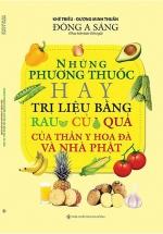 Những Phương Thuốc Hay Trị Liệu Bằng Rau Củ Quả Của Thần Y Hoa Đà Và Nhà Phật