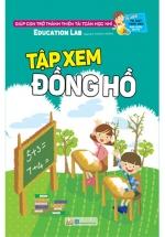 Tư Duy Toán Học Hàn Quốc - Tập Xem Đồng Hồ - Cấp Độ 6