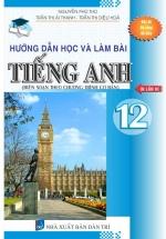Hướng Dẫn Học Và Làm Bài Tiếng Anh 12 Chương Trình Cơ Bản