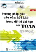 Phương Pháp Giải Các Câu Hỏi Khó Trong Đề Thi Đại Học Môn TOÁN