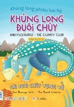 Khủng Long Phiêu Lưu Ký – Khủng Long Đuôi Chùy: Cái Đuôi Chùy Vụng Về