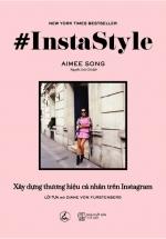Instastyle - Xây Dựng Thương Hiệu Cá Nhân Trên Instagram