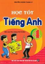 Học Tốt Tiếng Anh 4 (Biên Soạn Theo Chương Trình Thí Điểm)