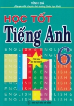 Học Tốt Tiếng Anh 6 (Hồng Ân)
