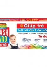 Flashcards Tiếng Việt – Từ đơn - Giúp Trẻ Biết Nói Sớm Và Đọc Sớm ( Dành Cho Bé Từ 3 Tháng Tuổi Đến 6 Tuổi )