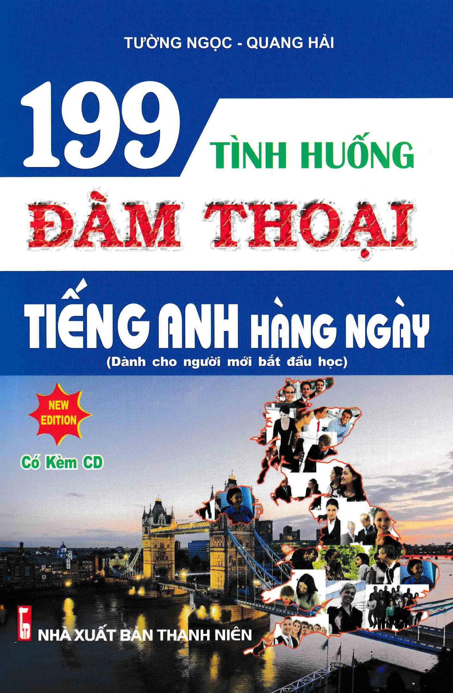 199 Tình Huống Đàm Thoại Tiếng Anh Hàng Ngày (Kèm CD)