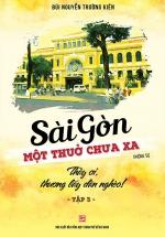 Sài Gòn Một Thuở Chưa Xa - Thầy Ơi, Thương Lấy Dân Nghèo (Tập 3)