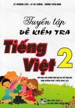 Tuyển Tập Đề Kiểm Tra Tiếng Việt 2 (Theo Chương Trình Giáo Dục Phổ Thông Mới Định Hướng Phát Triển Năng Lực)