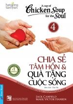 Hạt Giống Tâm Hồn - Chicken Soup For The Soul 4 - Chia Sẻ Tâm Hồn Và Quà Tặng Cuộc Sống