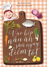 Vào Bếp Nấu Ăn Săn Ngay Điểm Tốt