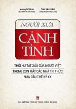 Người Xưa Cảnh Tỉnh - Thói Hư Tật Xấu Của Người Việt Trong Con Mắt Các Nhà Trí Thức Nửa Đầu Thế Kỷ XX