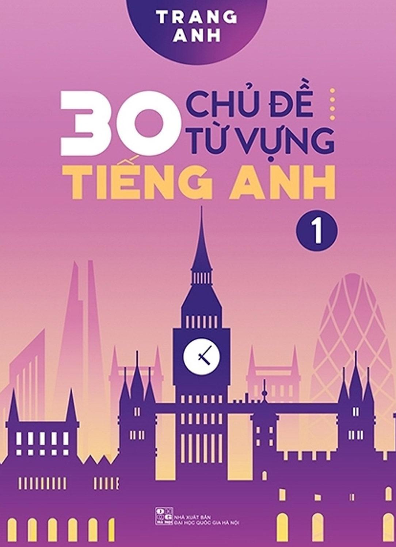 30 Chủ Đề Từ Vựng Tiếng Anh - Tập 1