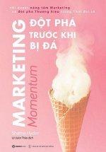 Marketing - Đột Phá Trước Khi Bị Đá