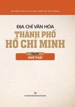 Địa Chí Văn Hóa Thành Phố Hồ Chí Minh (Tập 3 - Nghệ Thuật)
