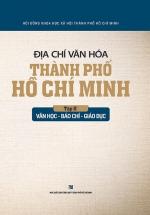 Địa Chí Văn Hóa Thành Phố Hồ Chí Minh (Tập 2 - Văn Học - Báo Chí - Giáo Dục)