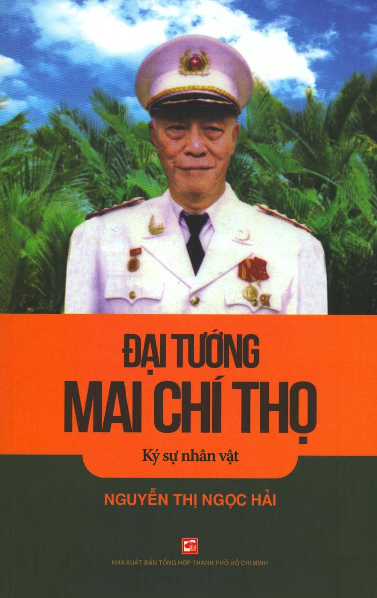 Đại Tướng Mai Chí Thọ - Ký Sự Nhân Vật