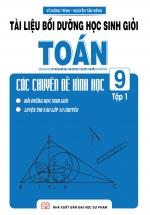 Tài Liệu Bồi Dưỡng Học Sinh Giỏi Toán THCS Các Chuyên Đề Hình Học 9 Tập 1