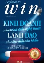 Kinh Doanh Như Trình Diễn Nghệ Thuật - Lãnh Đạo Như Đạo Diễn Sân Khấu