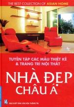 Tuyển Tập Các Thiết Kế & Trang Trí Nội Thất Nhà Đẹp Châu Á