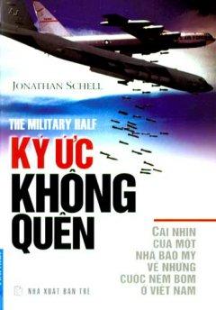 Ký Ức Không Quên - Cái Nhìn Của Một Nhà Báo Mỹ Về Những Cuộc Ném Bom Ở Việt Nam