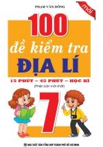 100 Đề Kiểm Tra Địa Lý 7