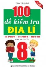 100 Đề Kiểm Tra Địa Lí 8