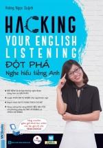 Hacking your English Listening – Đột Phá Nghe Hiểu Tiếng Anh