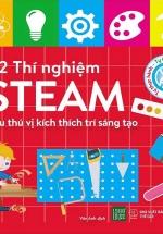 52 Thí Nghiệm Steam Siêu Thú Vị Kích Thích Trí Sáng Tạo