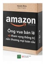 AMAZON - Ông Vua Bán Lẻ Và Tham Vọng Thống Trị Nền Thương Mại Toàn Cầu