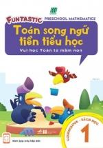 Toán Song Ngữ Tiền Tiểu Học- Sách Học 1