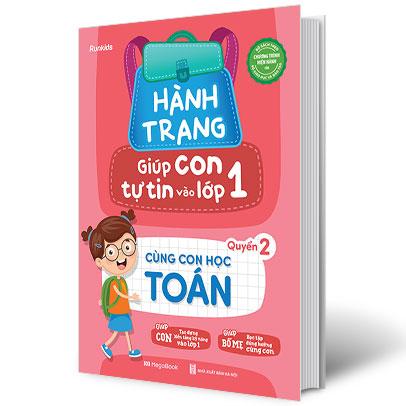 Hành Trang Giúp Con Tự Tin Vào Lớp 1 - Quyển 2: Cùng Con Học Toán