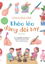 Ehon Kỹ Năng Sống - Khéo Léo Dùng Đôi Tay