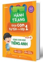 Hành Trang Giúp Con Tự Tin Vào Lớp 1 - Quyển 4: Cùng Con Học Tiếng Anh