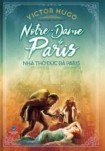 Nhà Thờ Đức Bà Paris (Notre Dame De Paris) (Bìa Cứng)